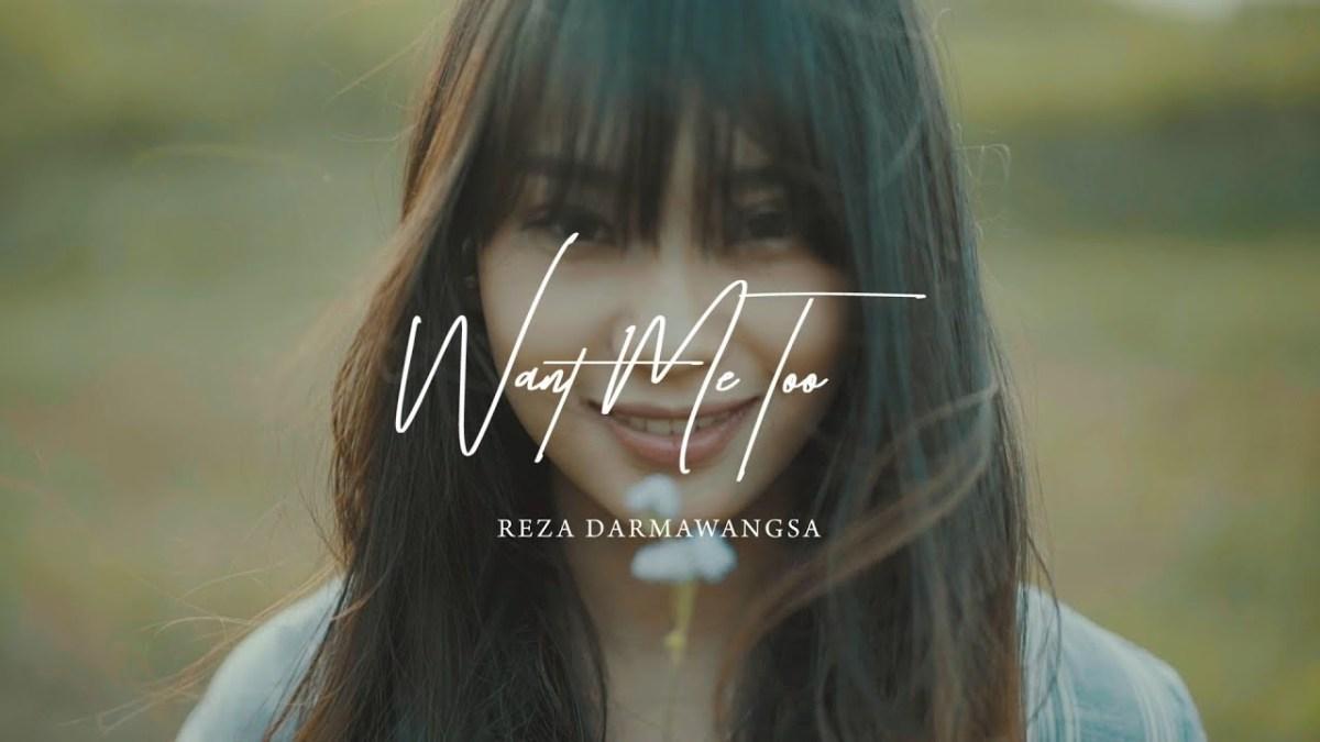Lirik Lagu Reza Darmawangsa - Want Me Too [+Terjemahan