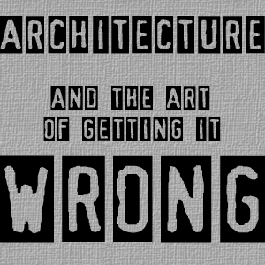 Architecture and the Process of Getting it Wrong