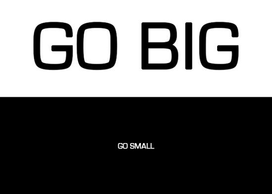 Go Big or Go Small