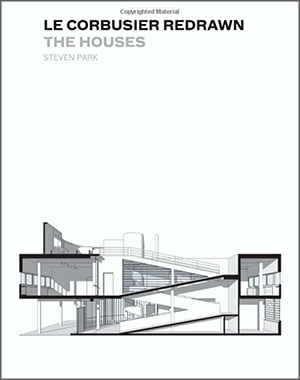 Le Corbusier The Houses by Steven Park