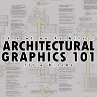 Architectural Graphics 101 - Title Blocks