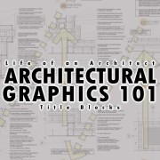 Architectural Graphics 101 – Title Blocks