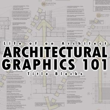 Architectural Graphics 101 Title Blocks
