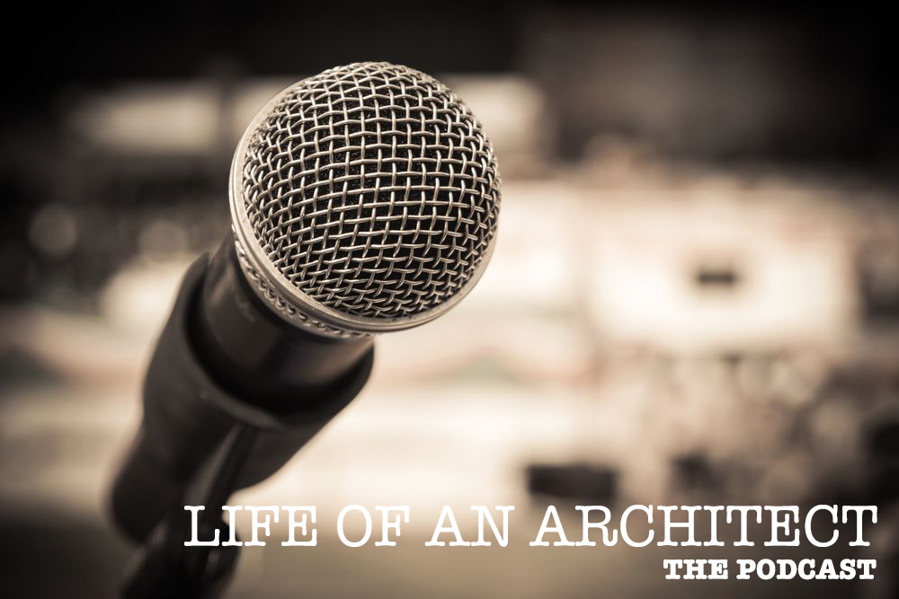 Life of an Architect - The Podcast