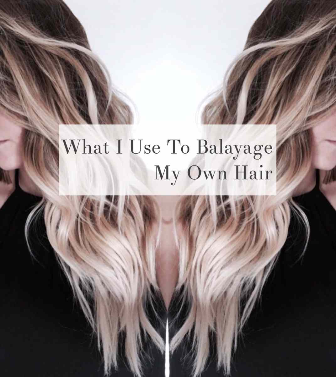 What I Use to Balayage my Own Hair