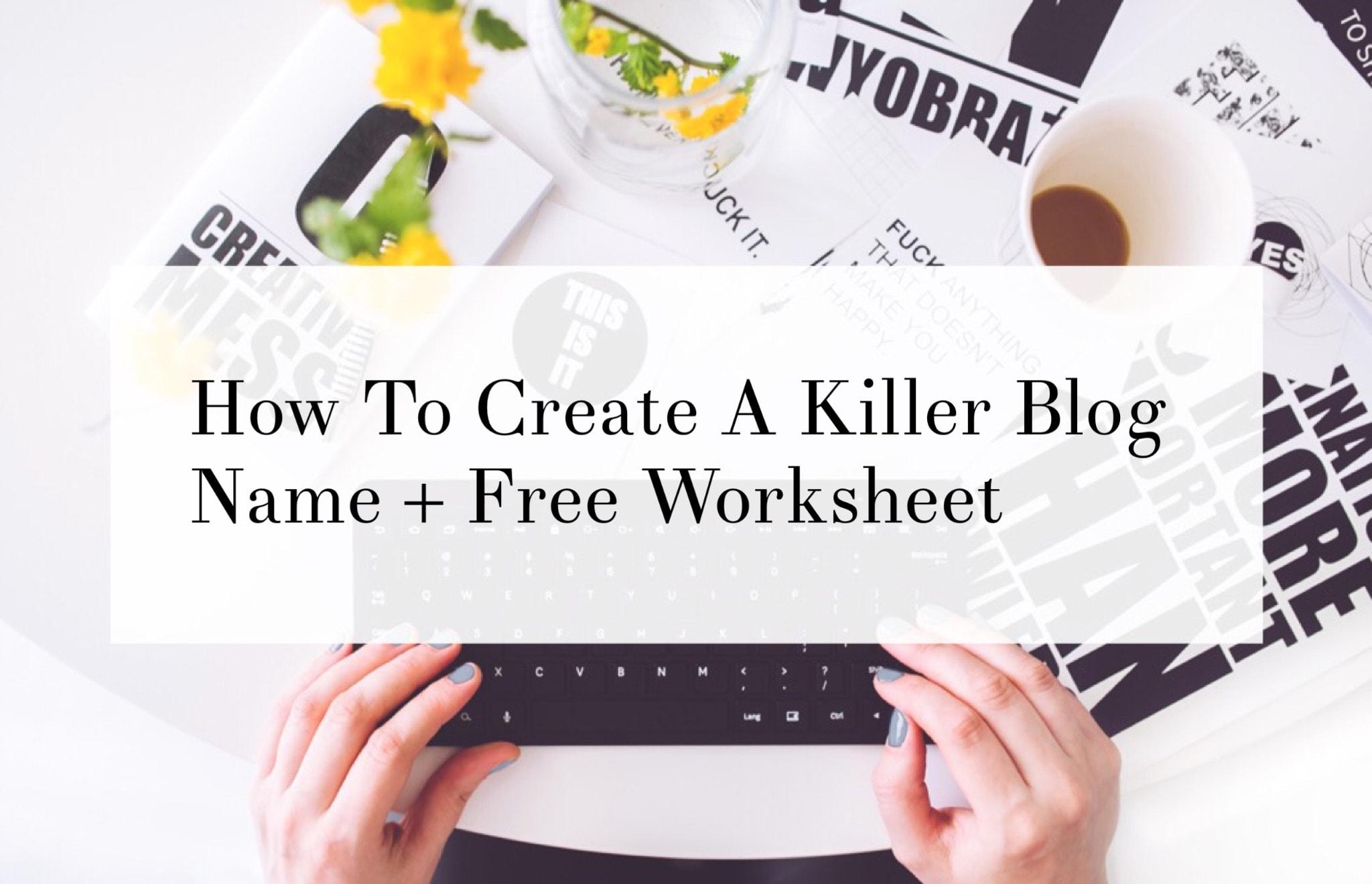 How To Create A Killer Blog Name Free Worksheet