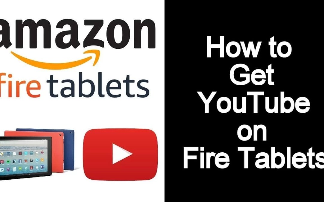 How to Install and Watch YouTube on Amazon Fire Tablet?