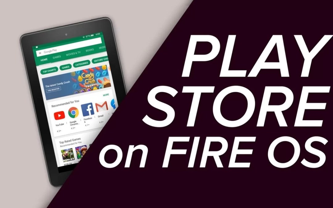 How to Install Google Play Store on Amazon Fire Tablet?