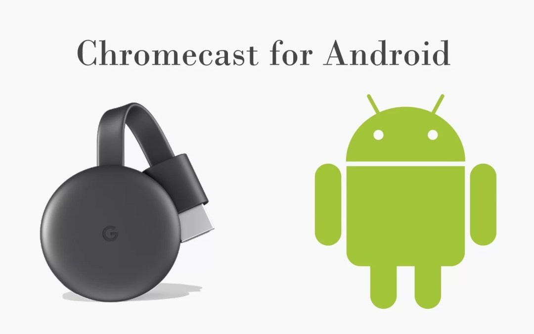 Chromecast for Android | How to set up & cast using Android?