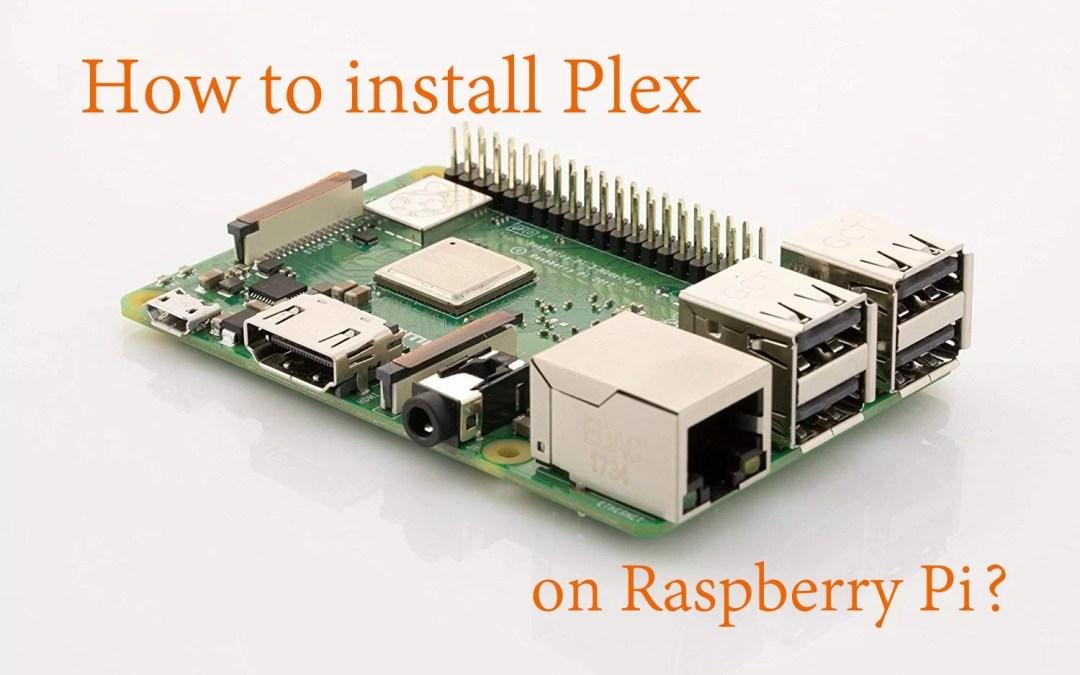 How to install Plex on Raspberry Pi? [2019]