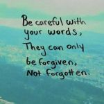 Be Careful With Your Words…