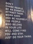 Don't Chase People...
