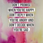 Don't Promise When You Are Happy…