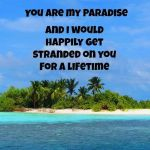 You Are My Paradise…