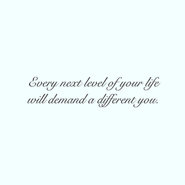 Every Next Level Of Your Life...