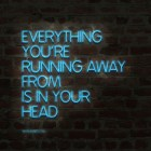 Everything You Are Running Away…