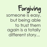 Forgiving Someone is easy...