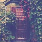 The Door To Happiness...