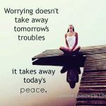 Worrying Doesn't Take Away…