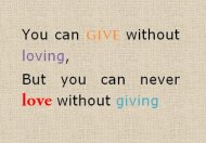 You Can Give Without Loving...