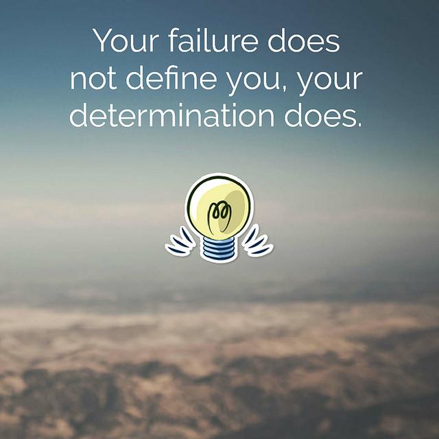 Your failure don't define you