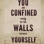You Are Confined Only….