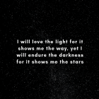 I Will Love The Light For It...
