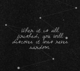 When It Is All...