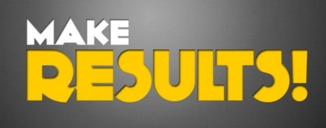 Get Results or Make Excuses