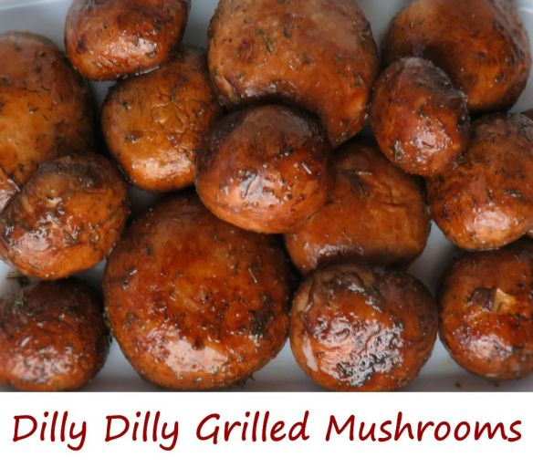 Dilly Dilly Grilled Mushrooms