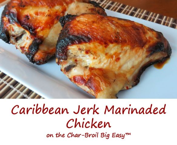 Caribbean Jerk Marinaded Chicken on the Char-Broil Big Easy