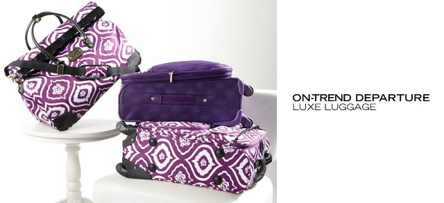 On-Trend Departure Luxe Luggage at MYHABIT