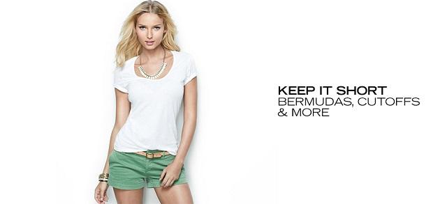 Keep It Short Bermudas, Cutoffs & More at MYHABIT