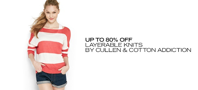 Up to 80 Off Layerable Knits by Cullen & Cotton Addiction at MYHABIT