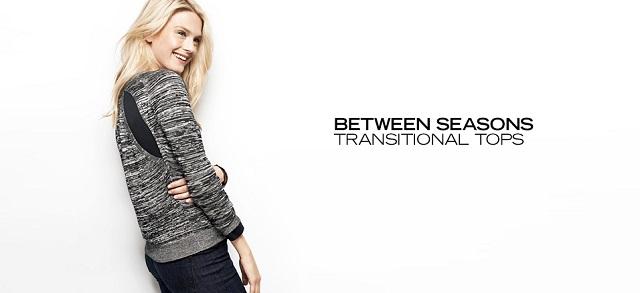 Between Seasons Transitional Tops at MYHABIT