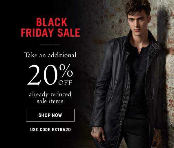 Black Friday Sale Take an Additional 20% off already reduced sale items. Use Code EXTRA20