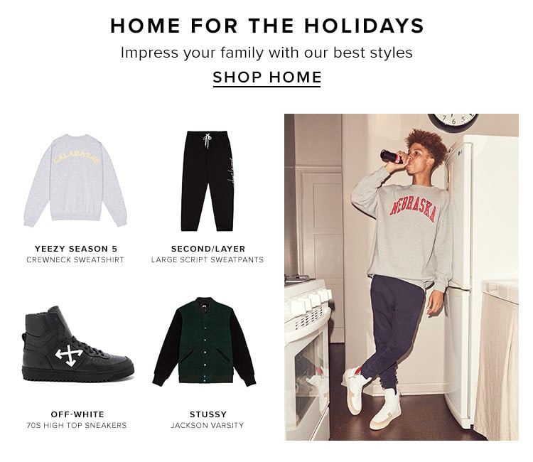 Home for the Holidays. Impress your family with our best styles. Shop home.