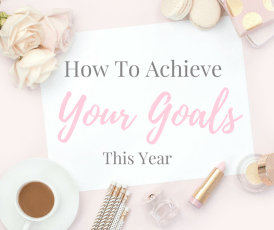 4 Simple Steps To Achieve Your Goals This Year!