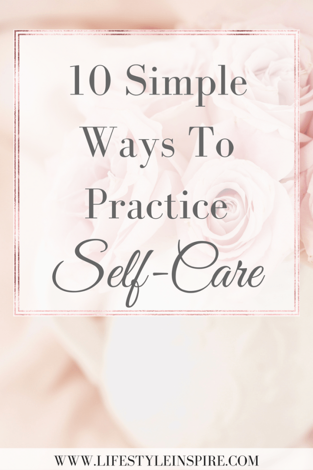10 Simple Ways To Practice Self-Care