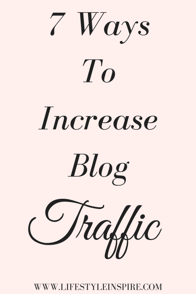7 Ways To Increase Blog Traffic