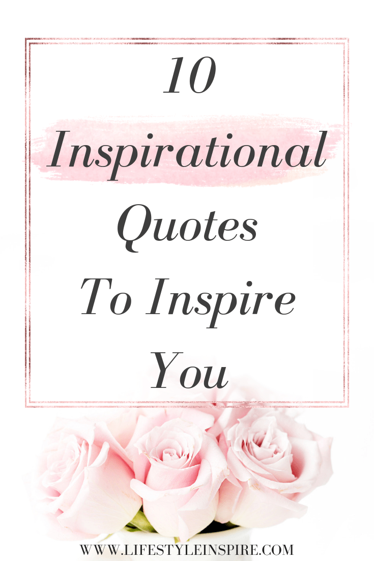 5 Inspirational Quotes For Your Everyday Life - Lifestyle Inspired
