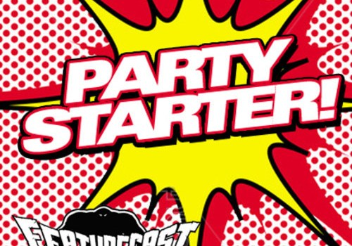 Featurecast - Party Starter