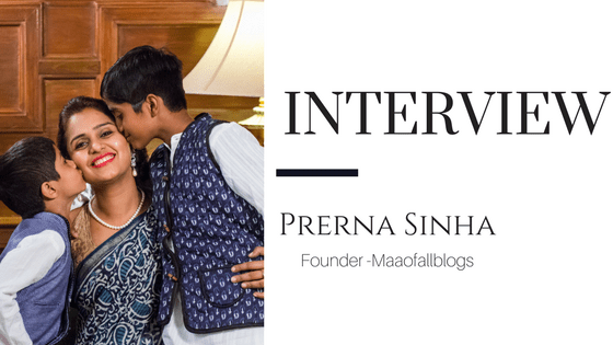Mommy Blogger Interview- Prerna Sinha, Founder MaaofallBlogs
