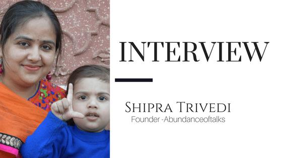 Mom Blogger Interview Feature-Shipra Trivedi