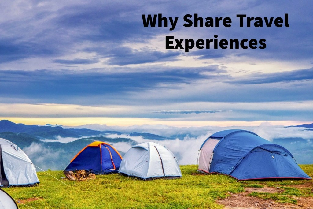 Why share travel experiences
