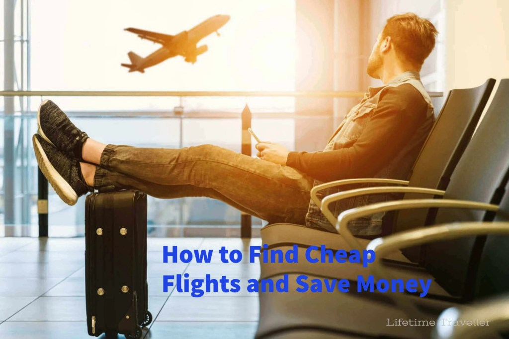 Cheapest flights- How to Find Cheap Flights and Save Money