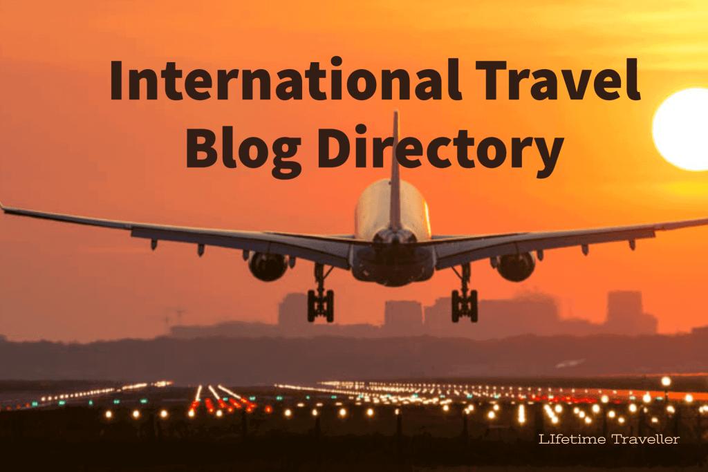 Best International Travel Blog Directory in Lifetime Traveller.com