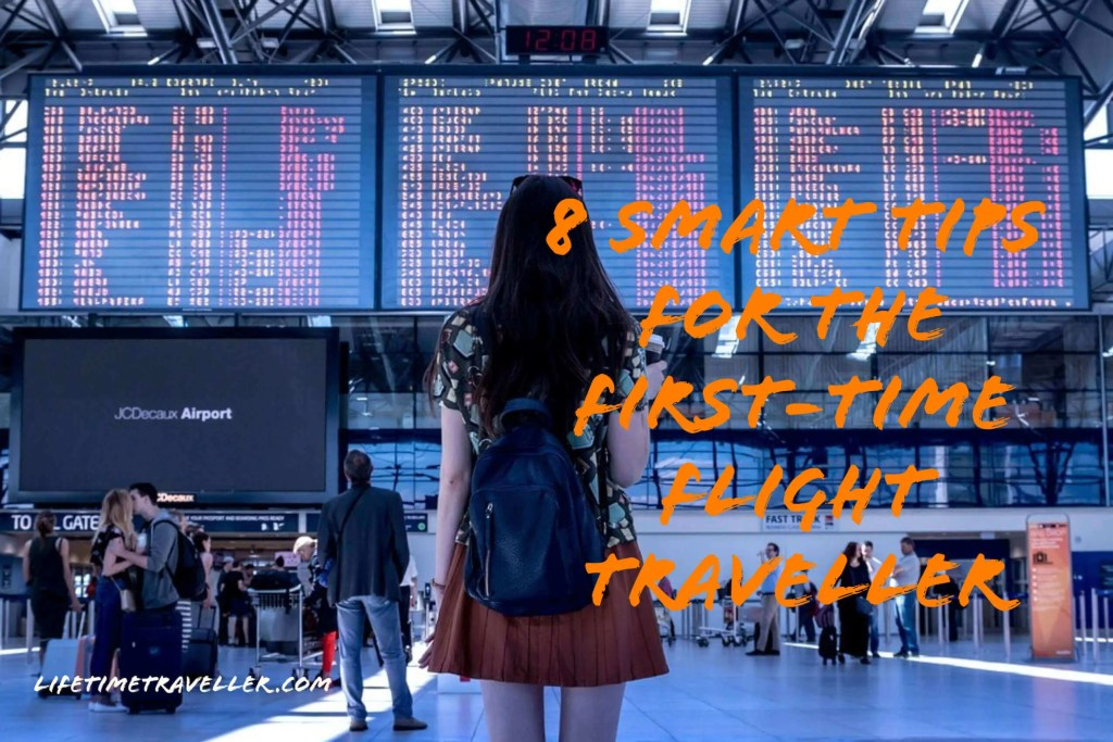 8 Smart Tips For The First Time Flight Traveller