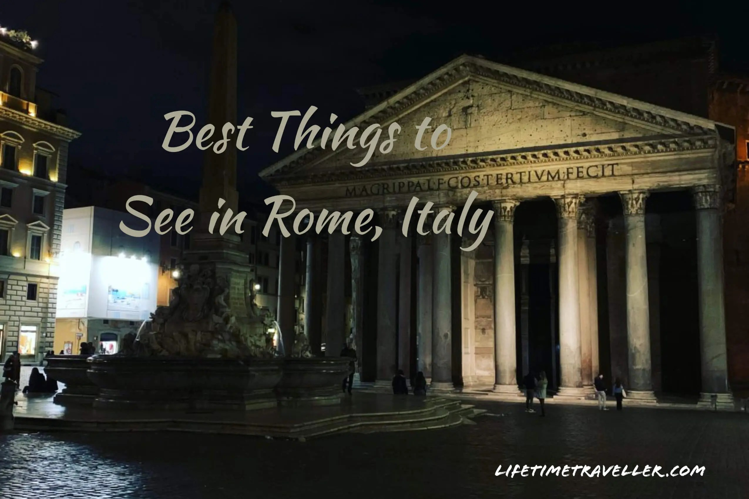 10 Best Things to See in Rome Italy by Lifetime Traveller