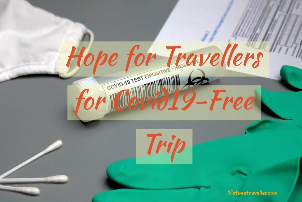 Hope for Travellers for Covid19-Free Trip by Lifetime Traveller